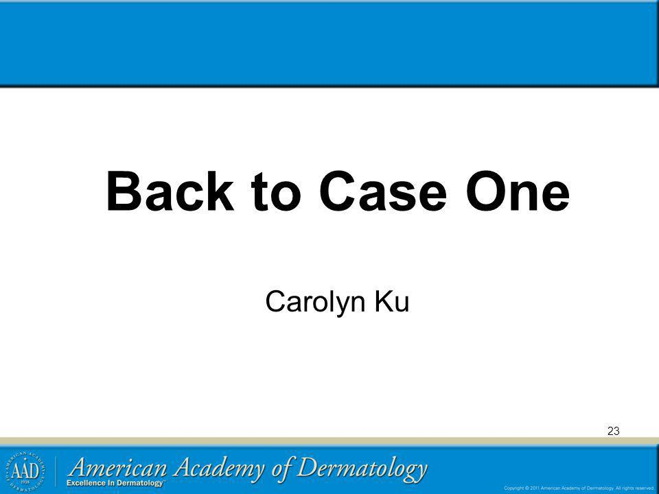 Back to Case One Carolyn Ku