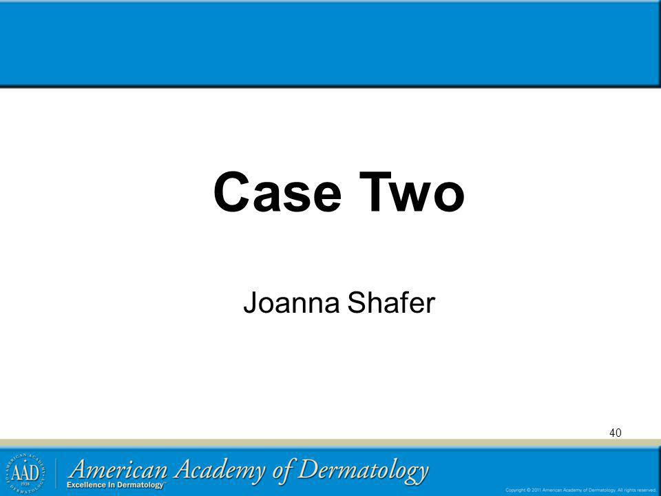 Case Two Joanna Shafer