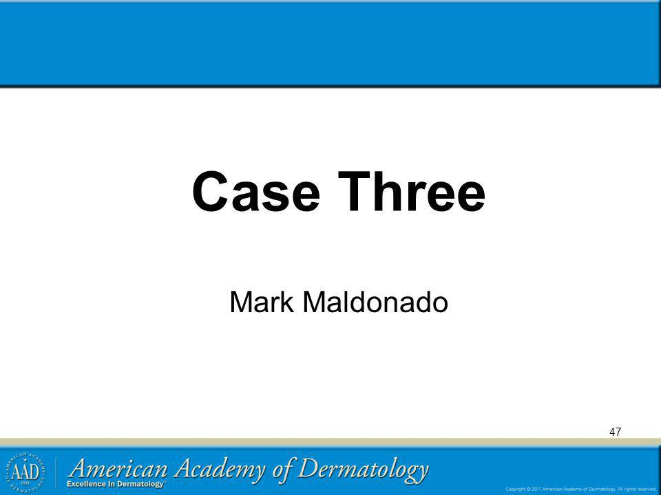 Case Three Mark Maldonado