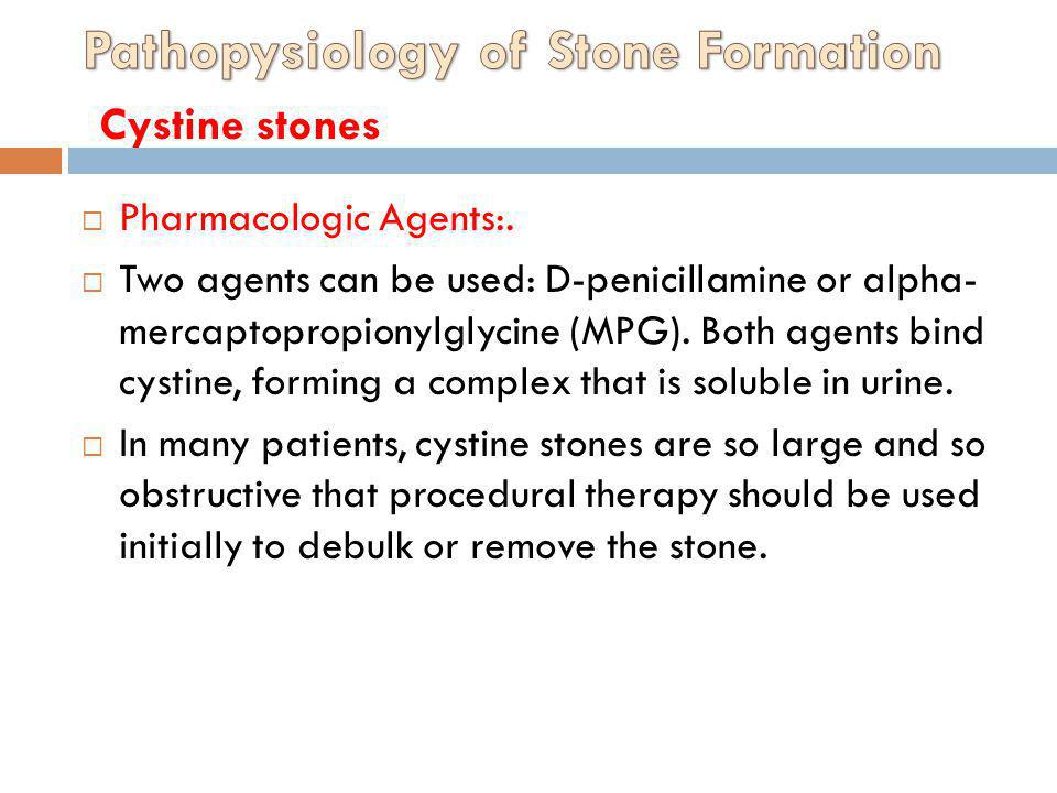 Pathopysiology of Stone Formation Cystine stones