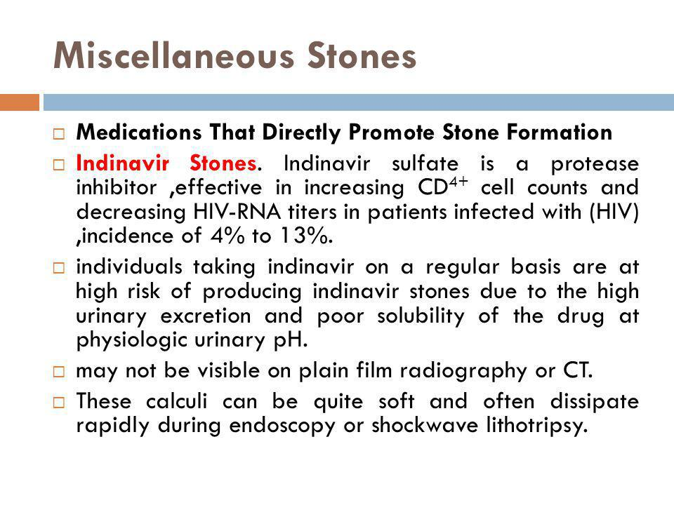 Miscellaneous Stones Medications That Directly Promote Stone Formation