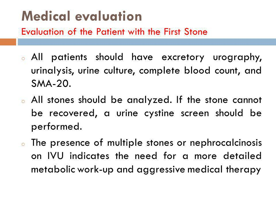 Medical evaluation Evaluation of the Patient with the First Stone