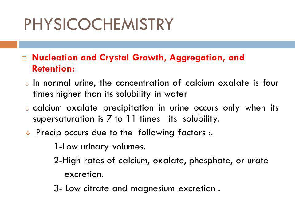 PHYSICOCHEMISTRY Nucleation and Crystal Growth, Aggregation, and Retention: