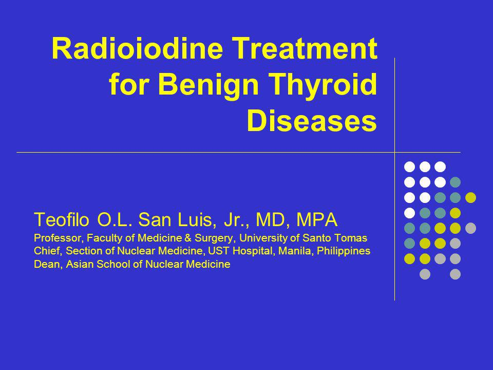 Radioiodine Treatment for Benign Thyroid Diseases