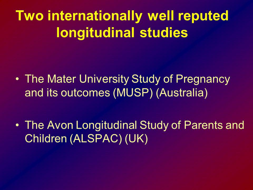 Two internationally well reputed longitudinal studies