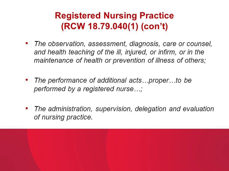 Registered Nursing Practice (RCW 18.79.040(1) (con't)