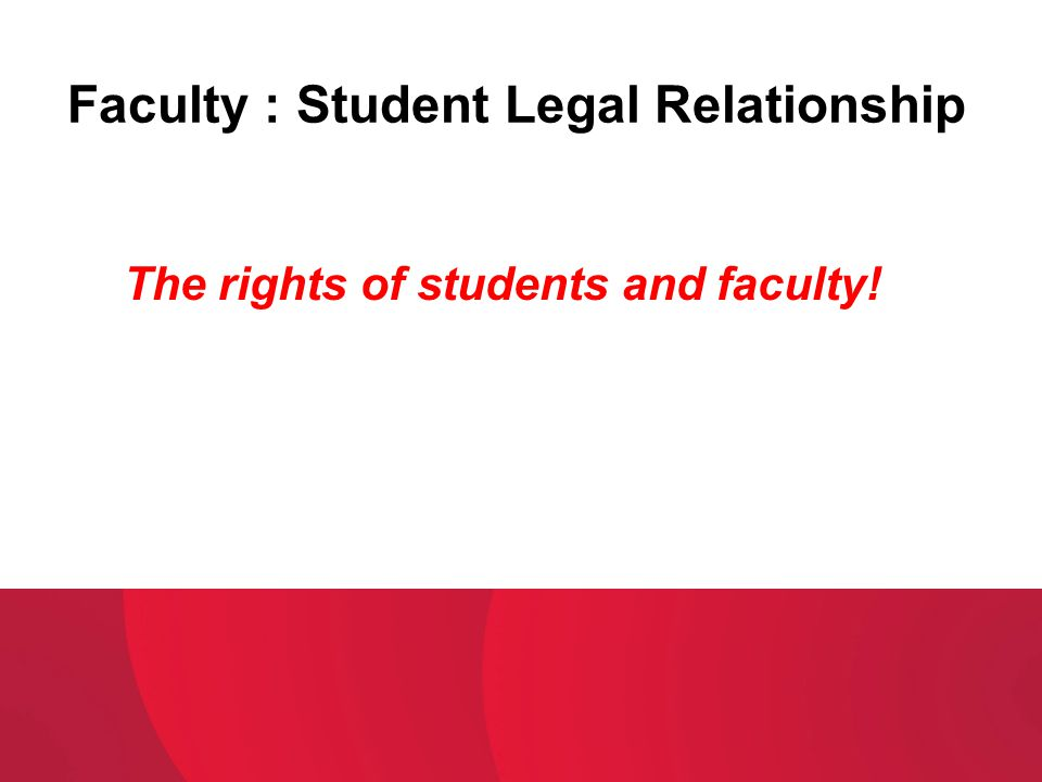 Faculty : Student Legal Relationship