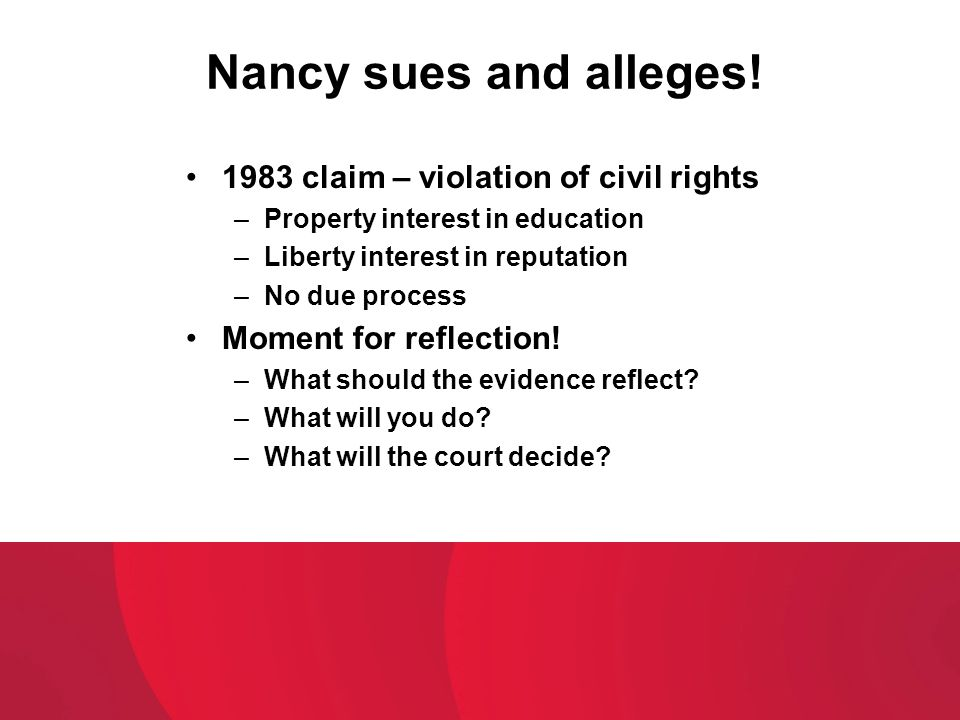 Nancy sues and alleges! 1983 claim – violation of civil rights