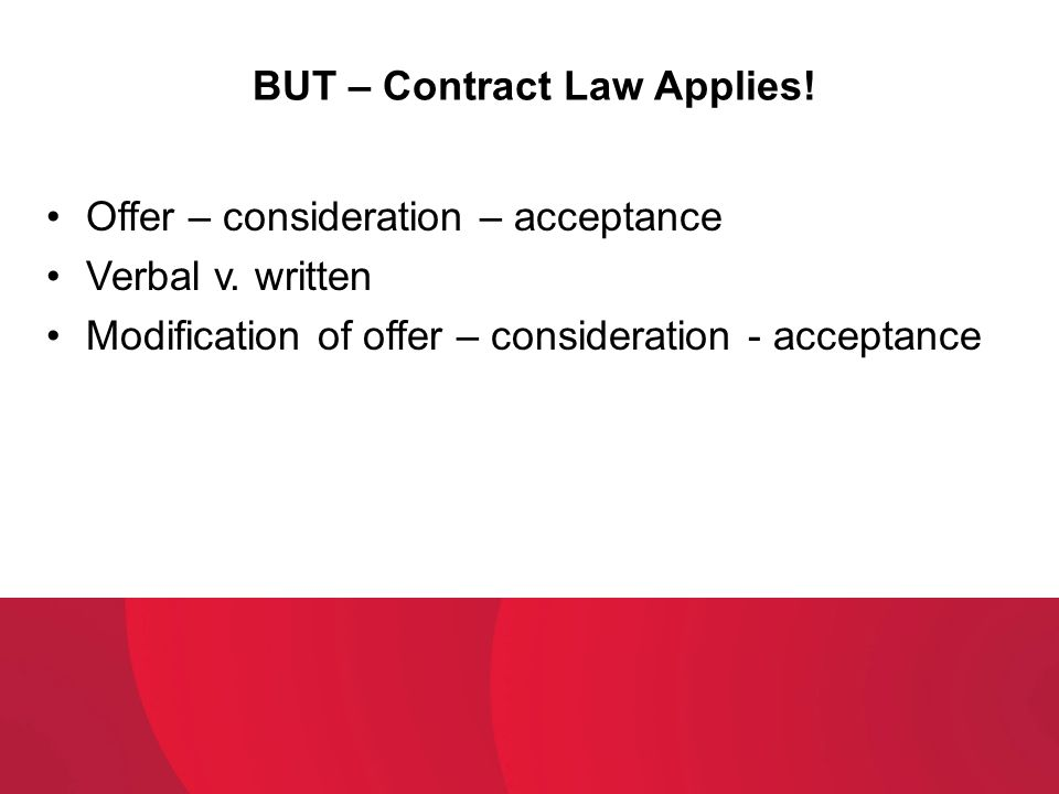 BUT – Contract Law Applies!