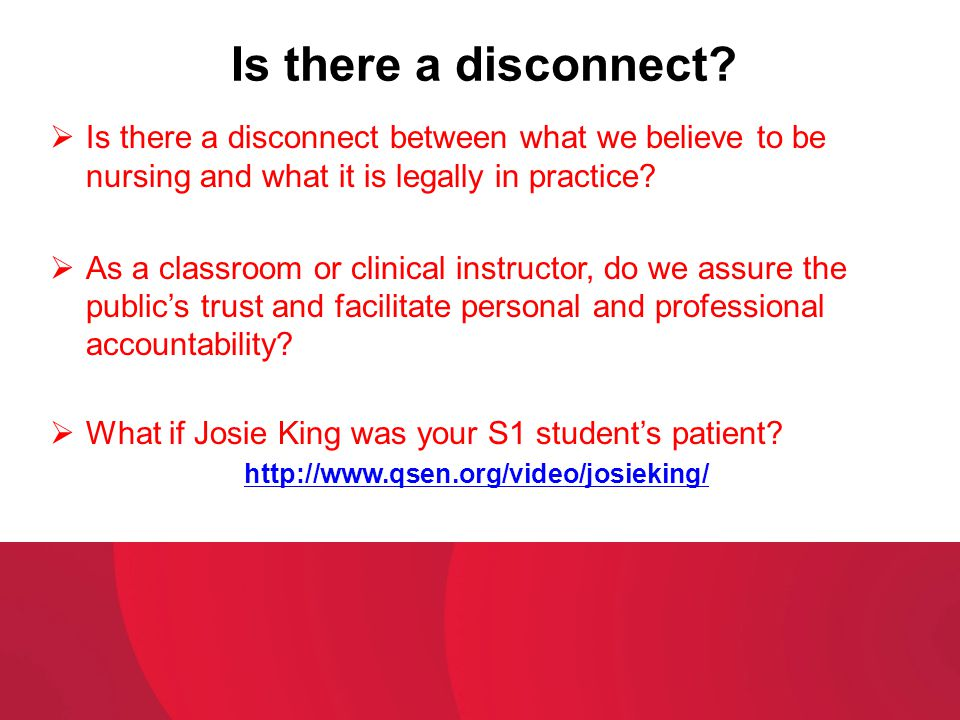 Is there a disconnect Is there a disconnect between what we believe to be nursing and what it is legally in practice