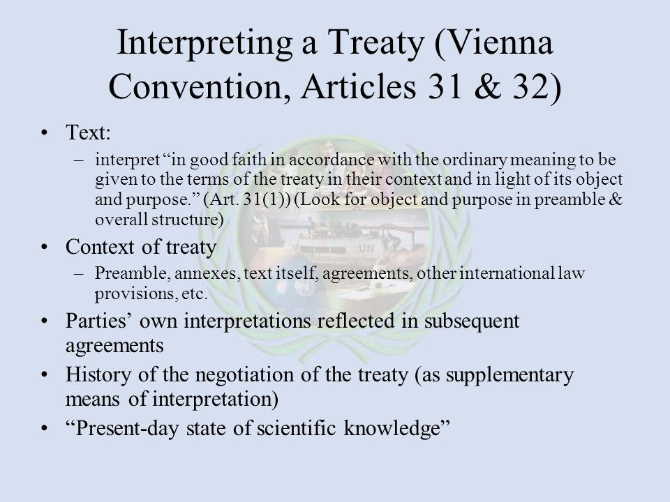 Interpreting a Treaty (Vienna Convention, Articles 31 & 32)