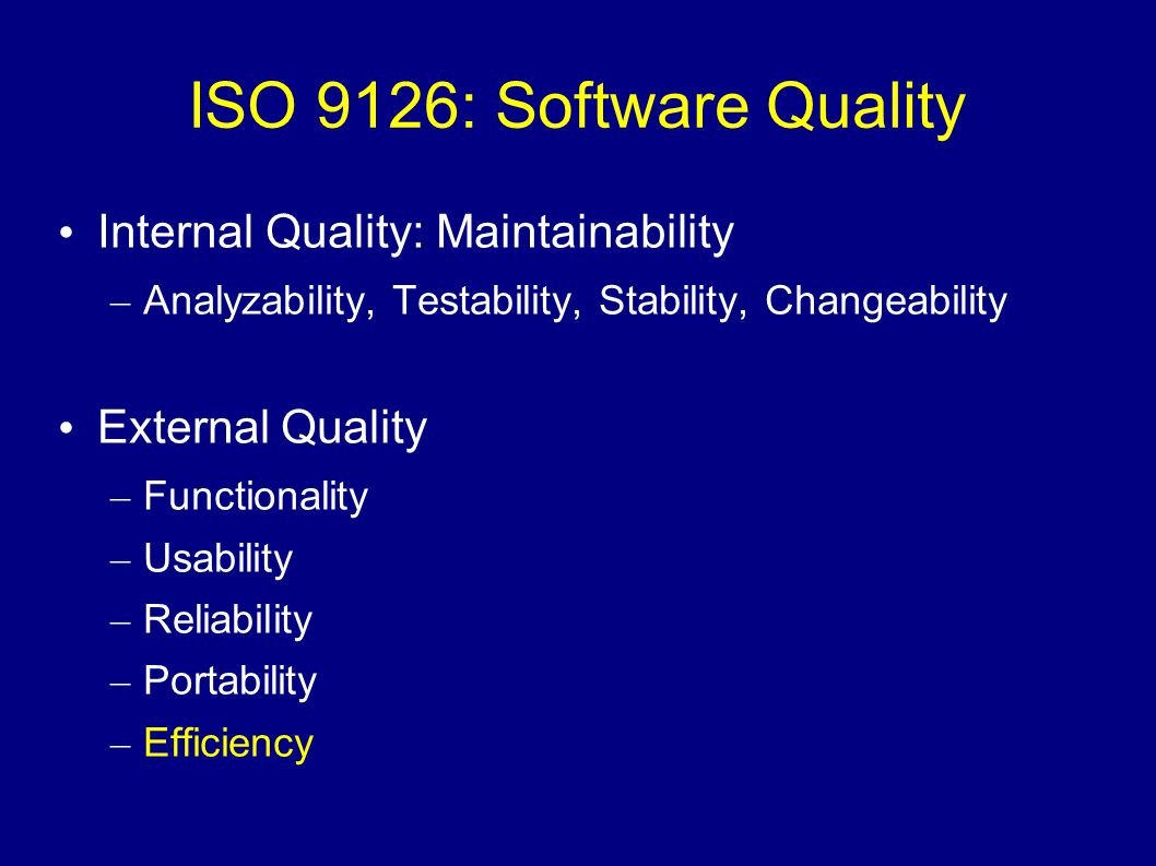 ISO 9126: Software Quality Internal Quality: Maintainability