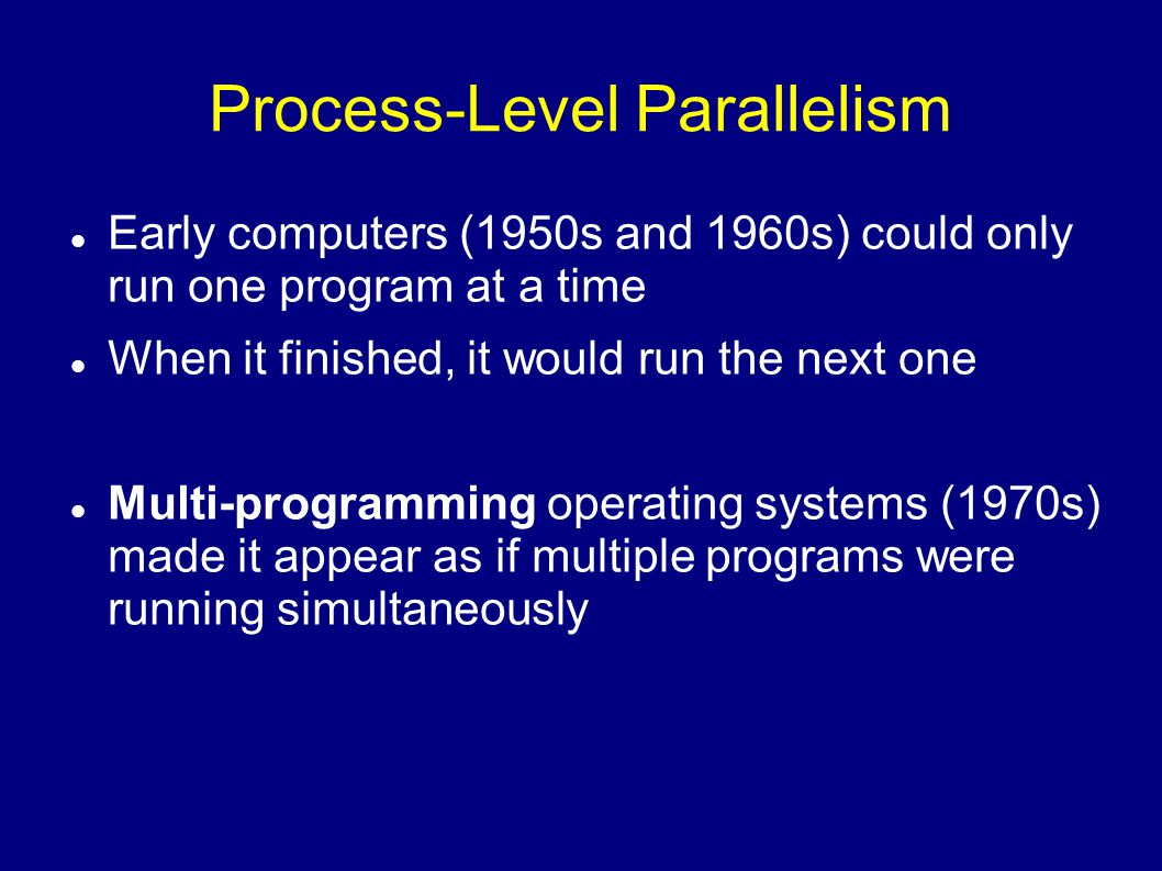 Process-Level Parallelism