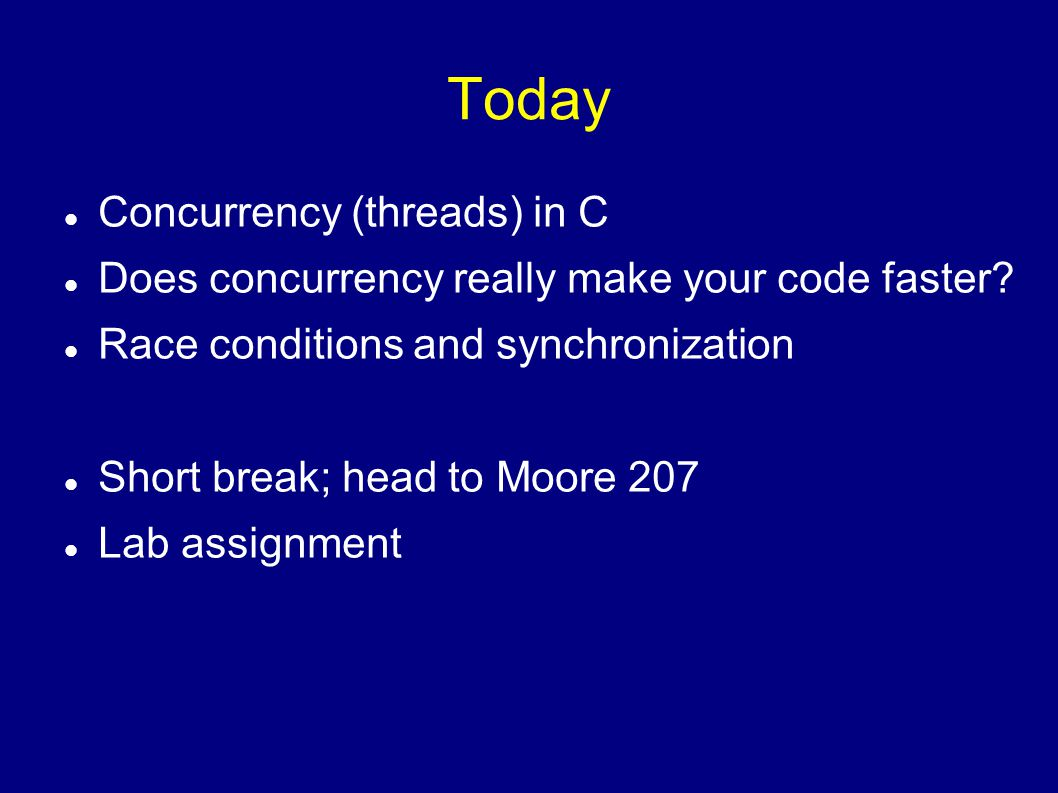 Today Concurrency (threads) in C
