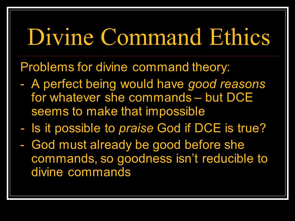 Divine Command Ethics Problems for divine command theory: