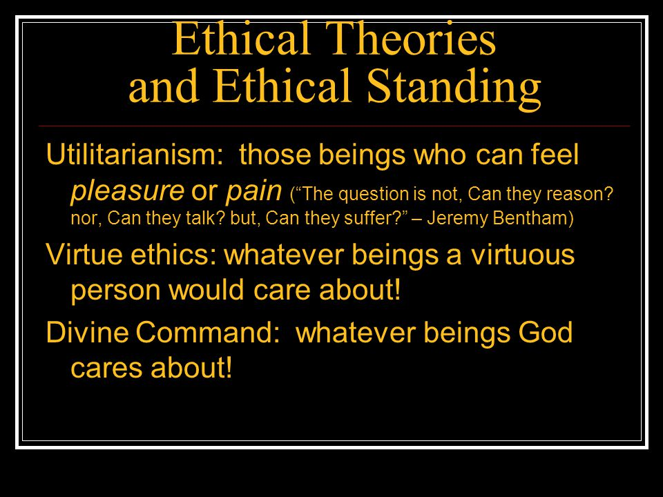 Ethical Theories and Ethical Standing