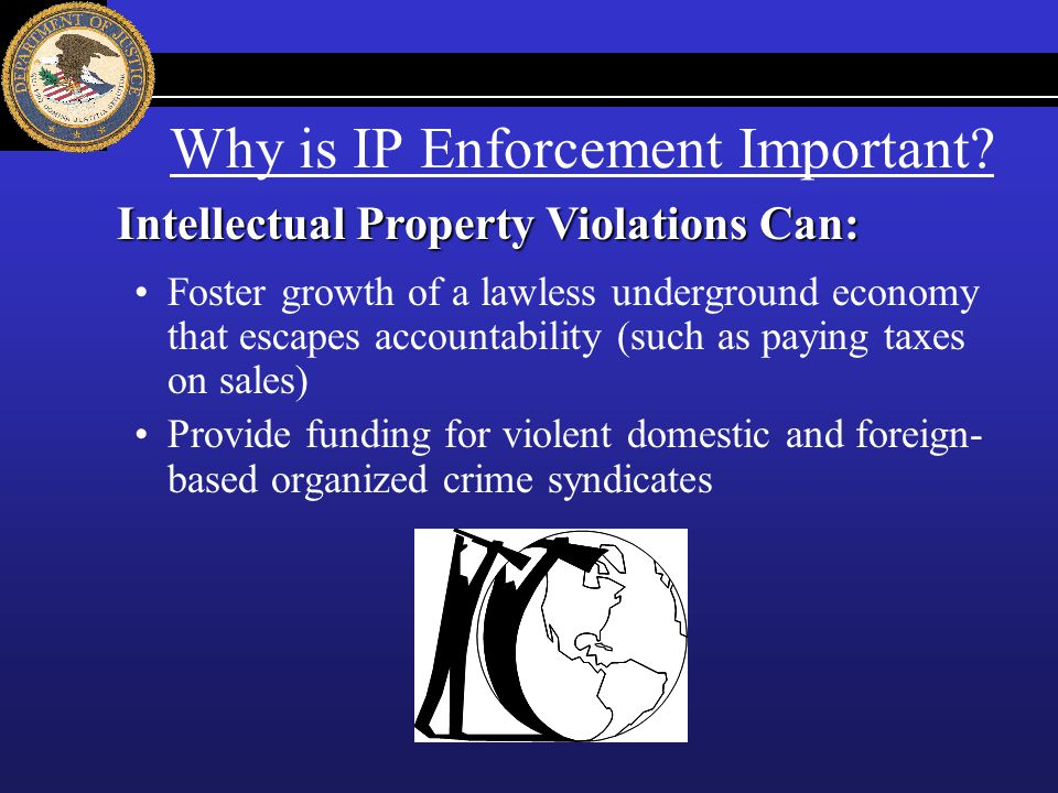 Why is IP Enforcement Important