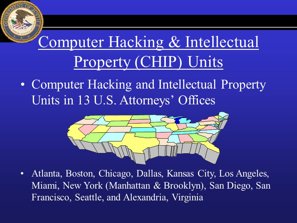 Computer Hacking & Intellectual Property (CHIP) Units