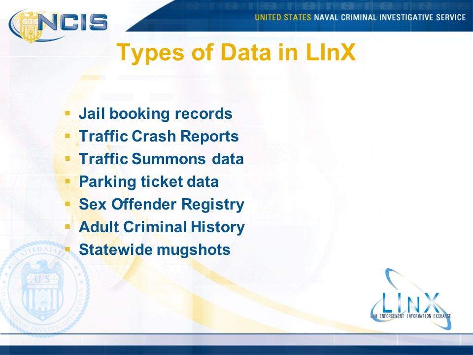 Types of Data in LInX Jail booking records Traffic Crash Reports