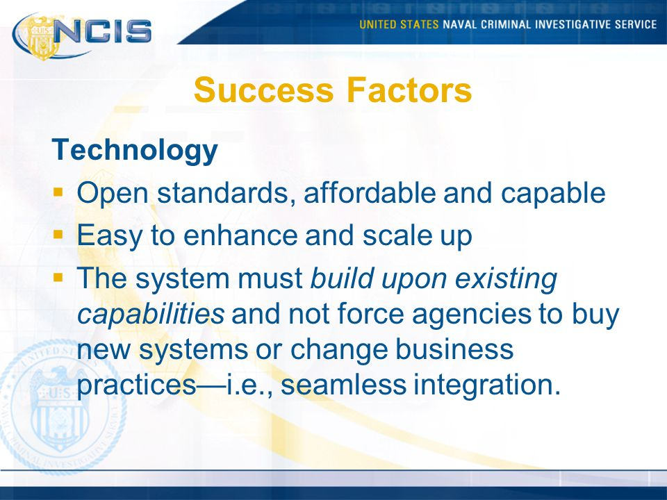 Success Factors Technology Open standards, affordable and capable