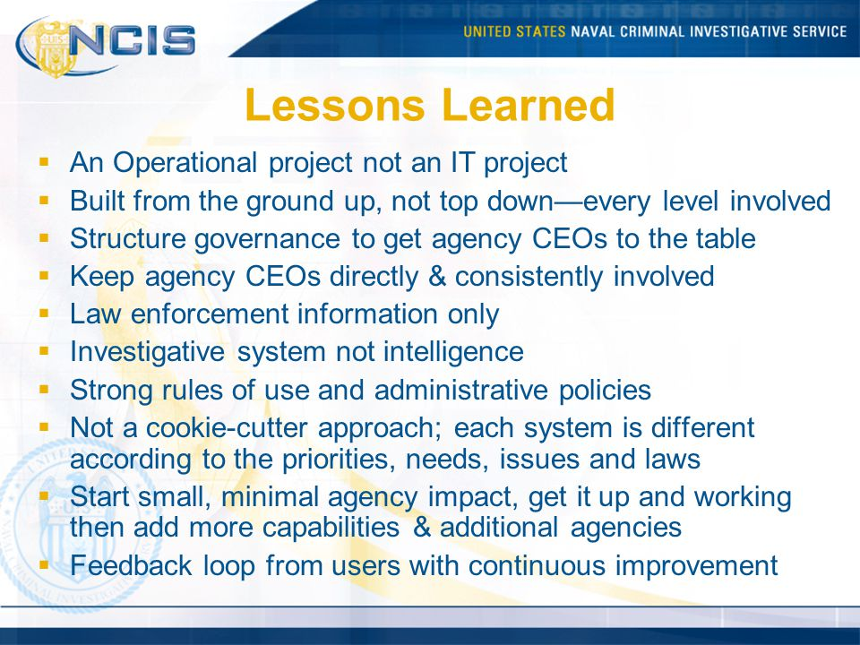 Lessons Learned An Operational project not an IT project