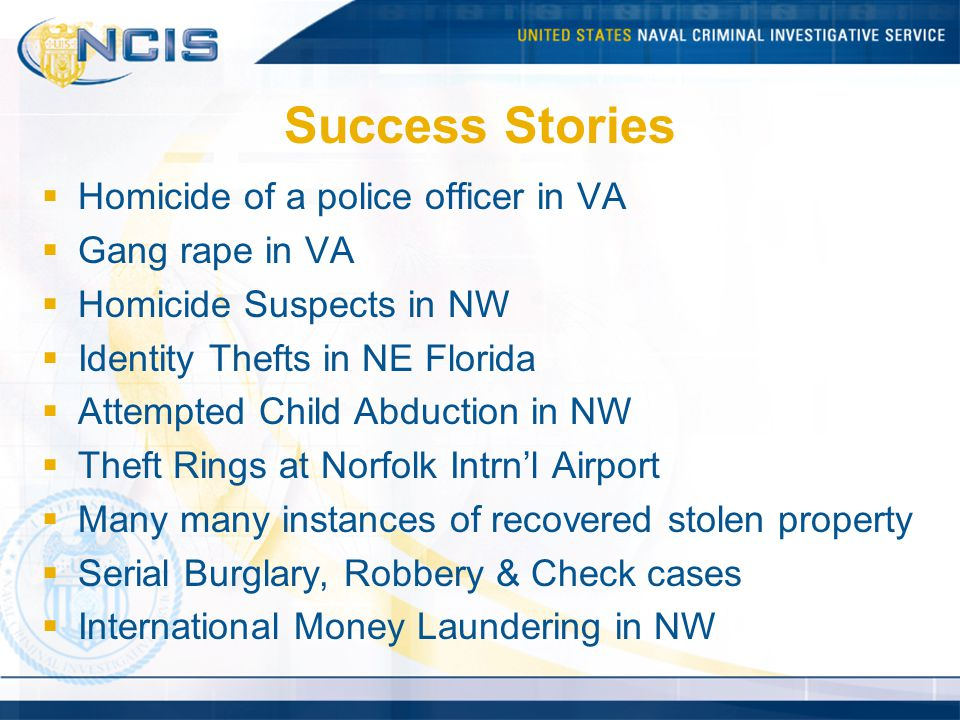 Success Stories Homicide of a police officer in VA Gang rape in VA