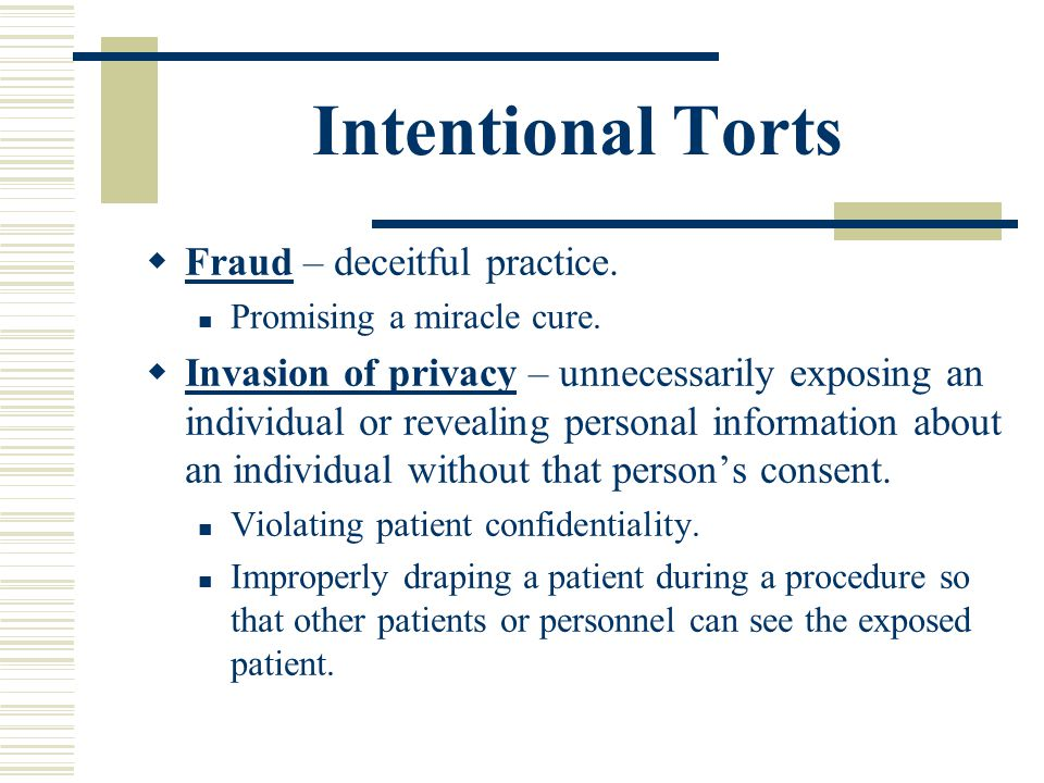 Intentional Torts Fraud – deceitful practice.