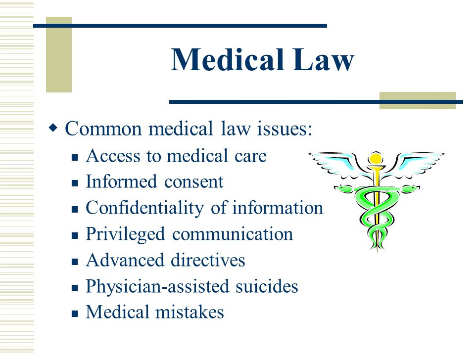 Medical Law Common medical law issues: Access to medical care