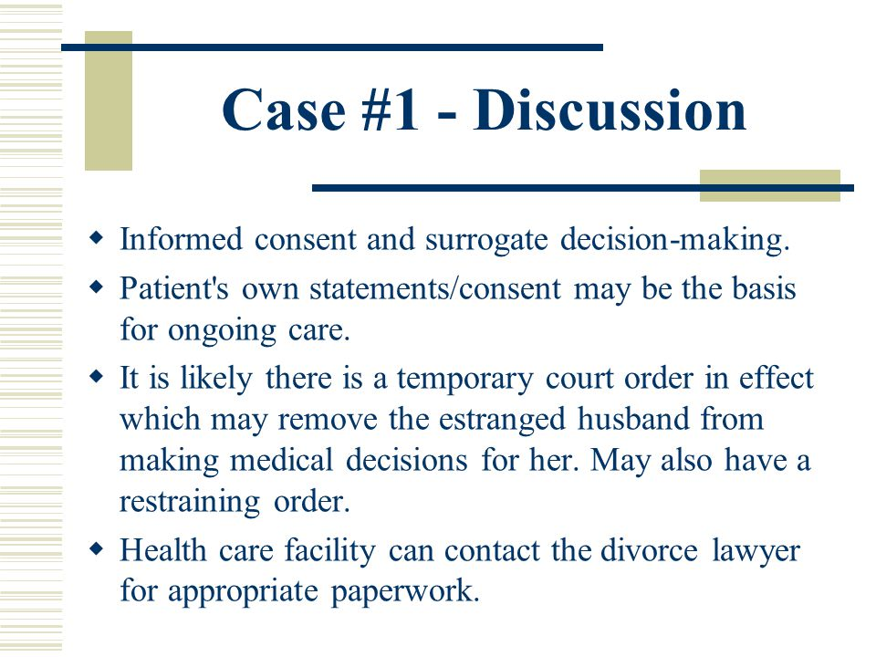 Case #1 - Discussion Informed consent and surrogate decision-making.