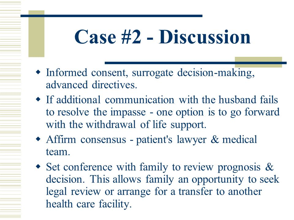 Case #2 - Discussion Informed consent, surrogate decision-making, advanced directives.