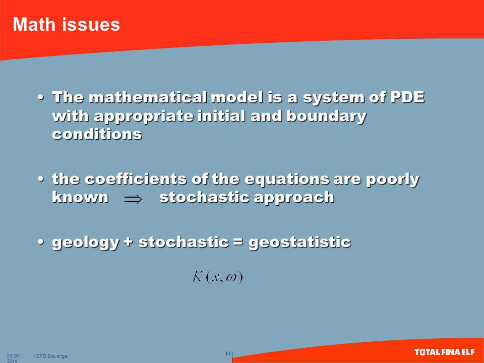 Math issues The mathematical model is a system of PDE with appropriate initial and boundary conditions.