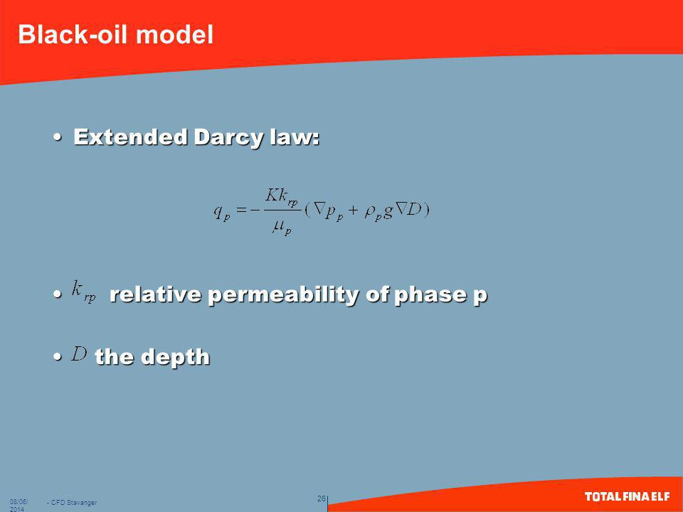 Black-oil model Extended Darcy law: relative permeability of phase p
