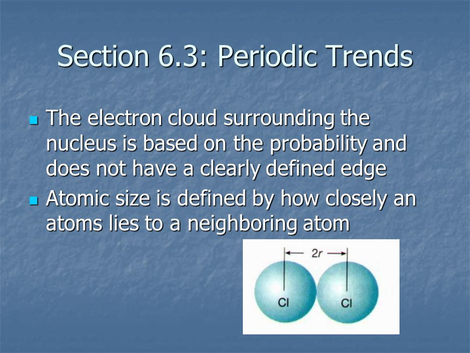 Section 6.3: Periodic Trends