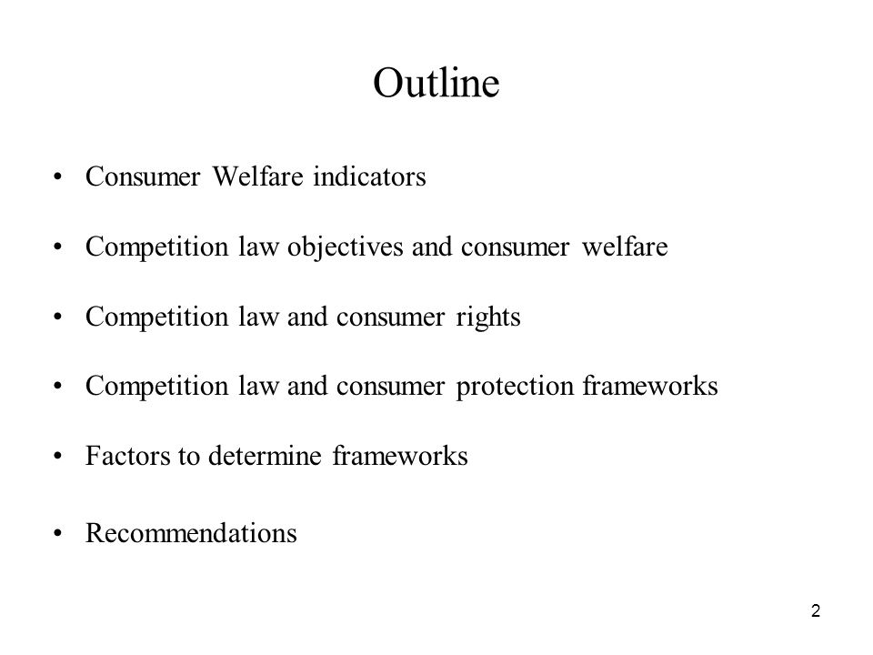 Outline Consumer Welfare indicators