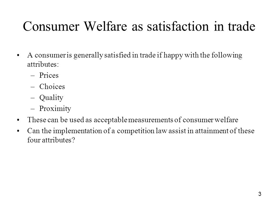 Consumer Welfare as satisfaction in trade