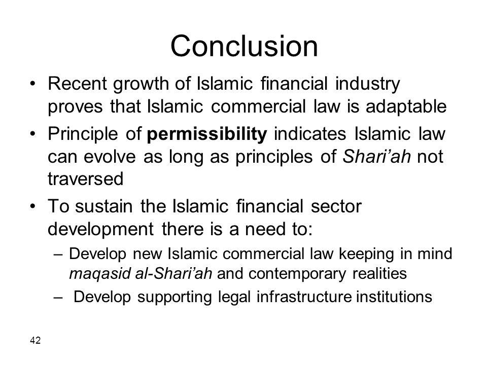 Conclusion Recent growth of Islamic financial industry proves that Islamic commercial law is adaptable.