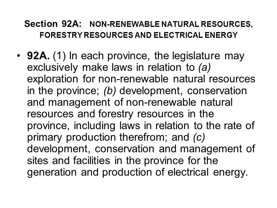 Section 92A: NON-RENEWABLE NATURAL RESOURCES, FORESTRY RESOURCES AND ELECTRICAL ENERGY
