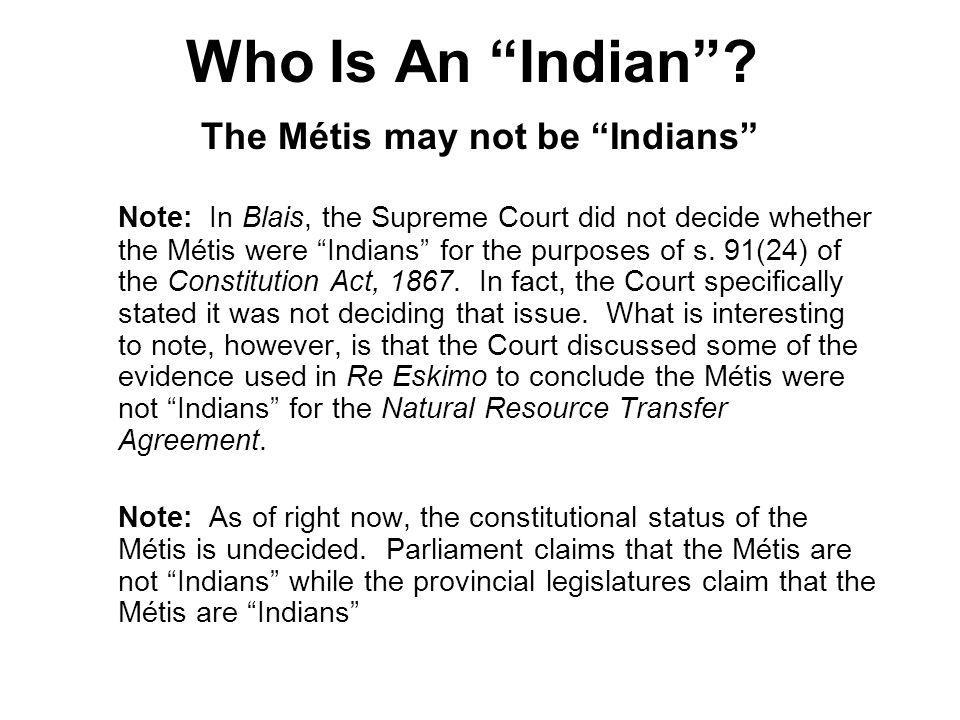 The Métis may not be Indians