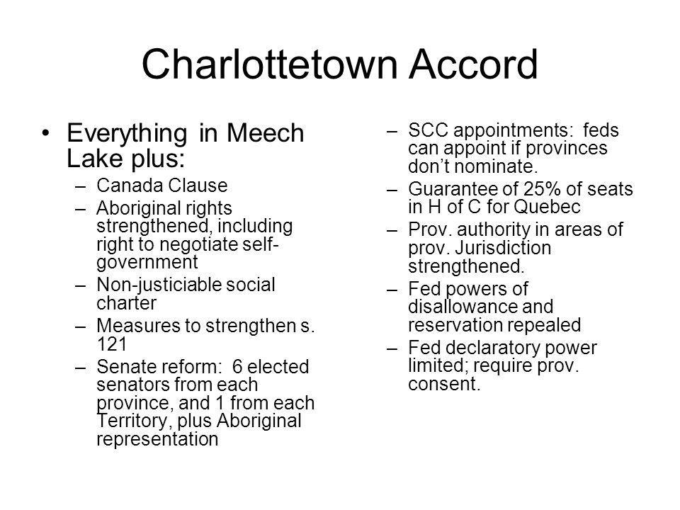 Charlottetown Accord Everything in Meech Lake plus:
