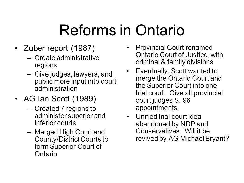 Reforms in Ontario Zuber report (1987) AG Ian Scott (1989)