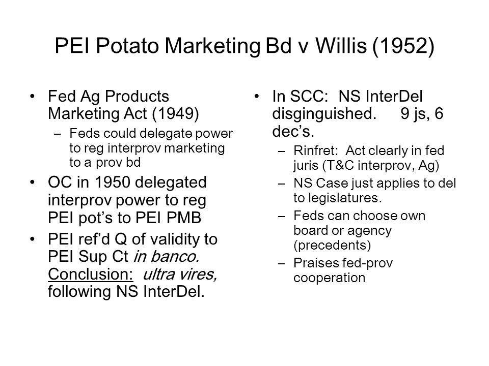 PEI Potato Marketing Bd v Willis (1952)