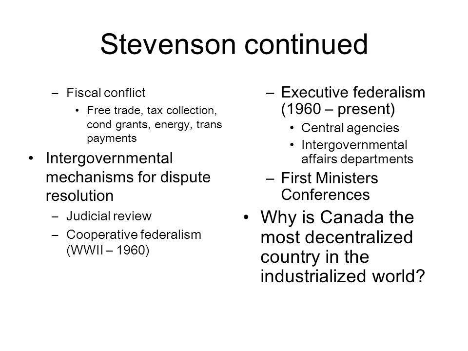 Stevenson continued Fiscal conflict. Free trade, tax collection, cond grants, energy, trans payments.