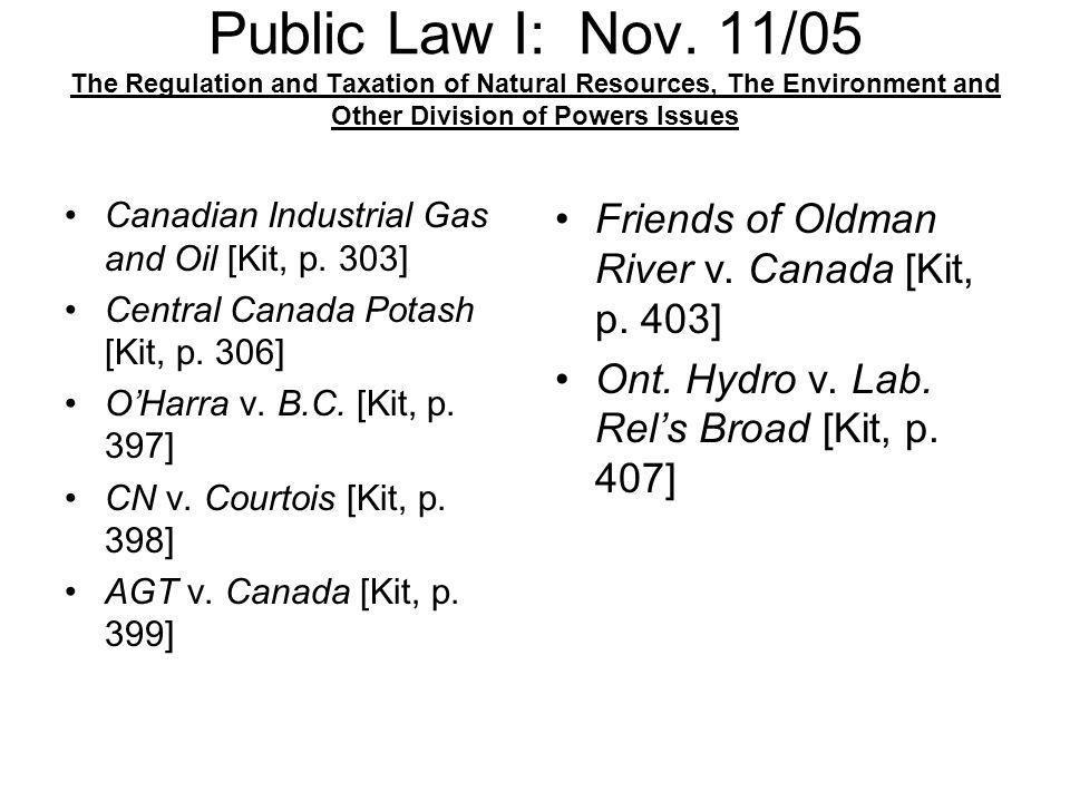 Public Law I: Nov. 11/05 The Regulation and Taxation of Natural Resources, The Environment and Other Division of Powers Issues