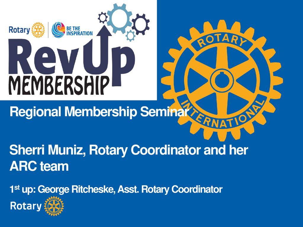 REGIONAL MEMBERSHIP SEMINAR Regional Membership Seminar