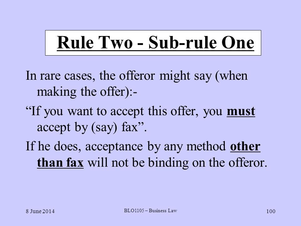 Rule Two - Sub-rule One In rare cases, the offeror might say (when making the offer):-