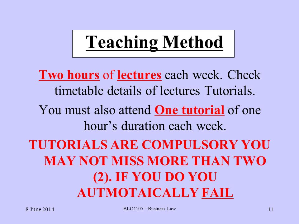 You must also attend One tutorial of one hour's duration each week.