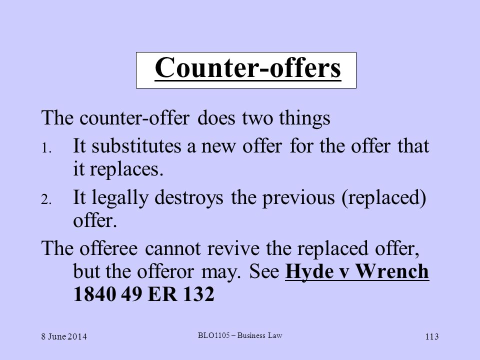 Counter-offers The counter-offer does two things