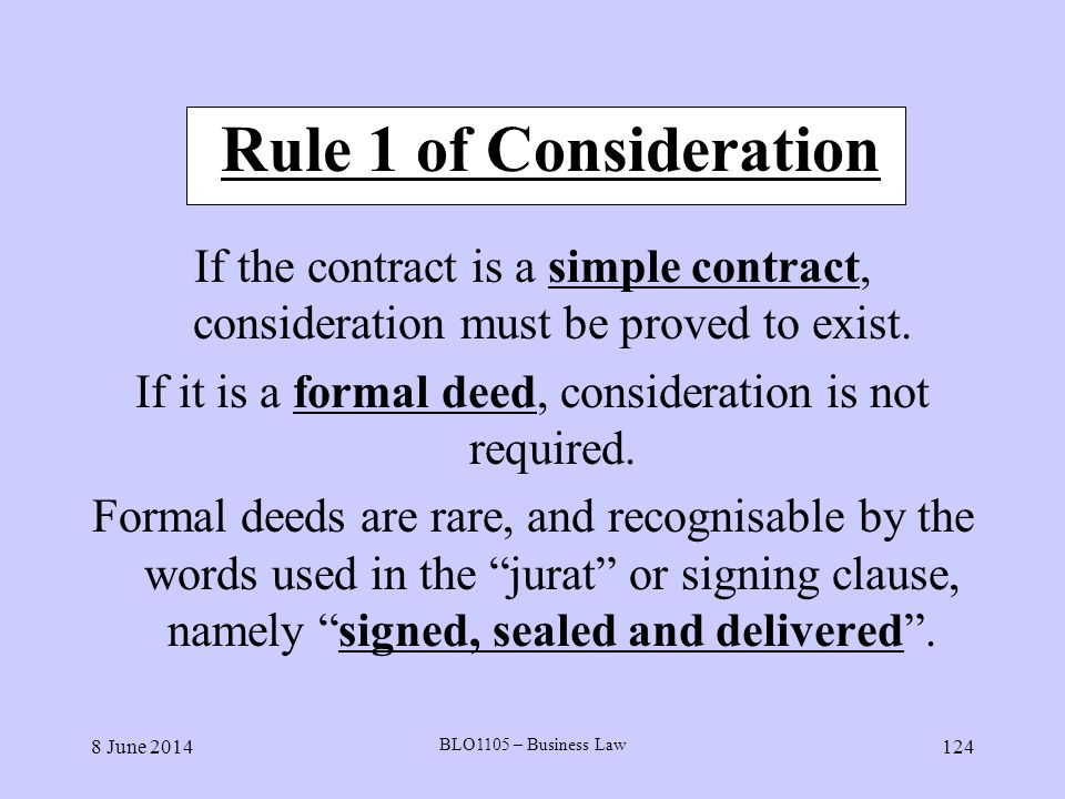 If it is a formal deed, consideration is not required.