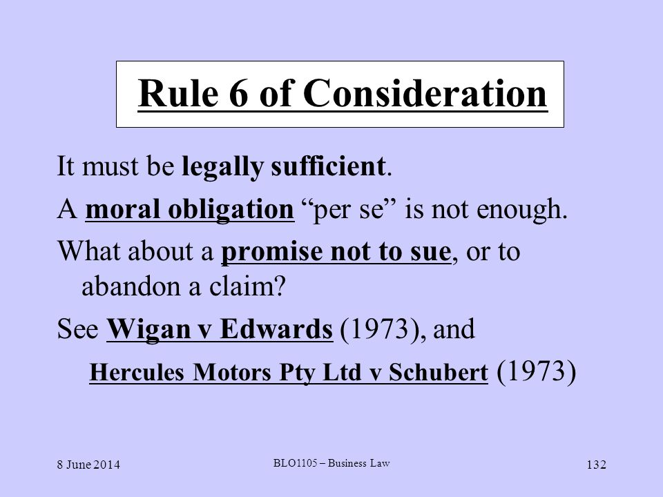 Rule 6 of Consideration It must be legally sufficient.