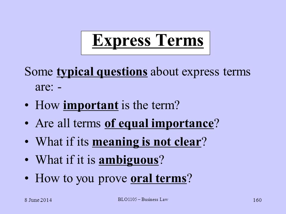 Express Terms Some typical questions about express terms are: -